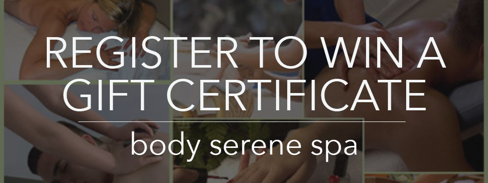 Win a gift certificate to Body Serene Spa